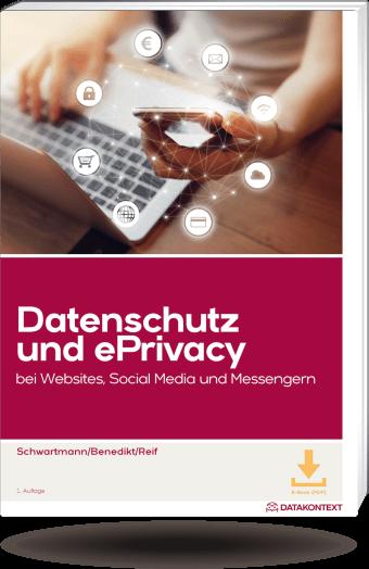 Datenschutz und ePrivacy bei Websites, Social Media und Messengern